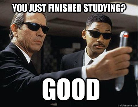Funny Memes For Studying : You just finished studying good school meme