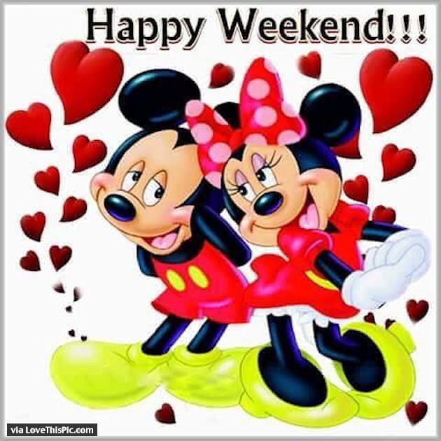 Have A Great Weekend Disney Images