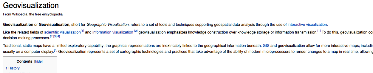 Geovisualization http://en.wikipedia.org/wiki/Geovisualization