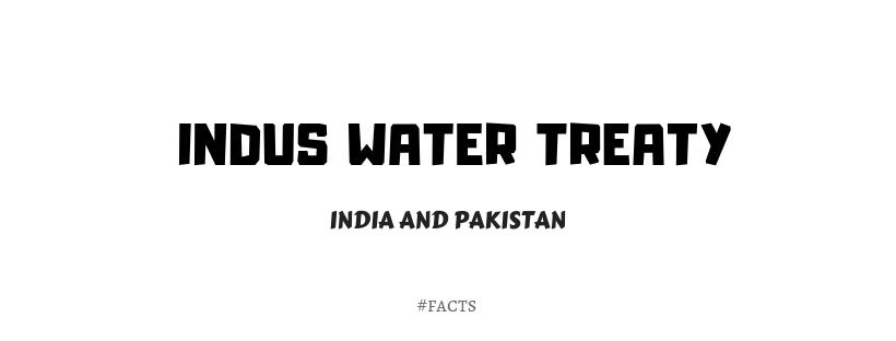 Indus Water Treaty Disputes between India and Pakistan