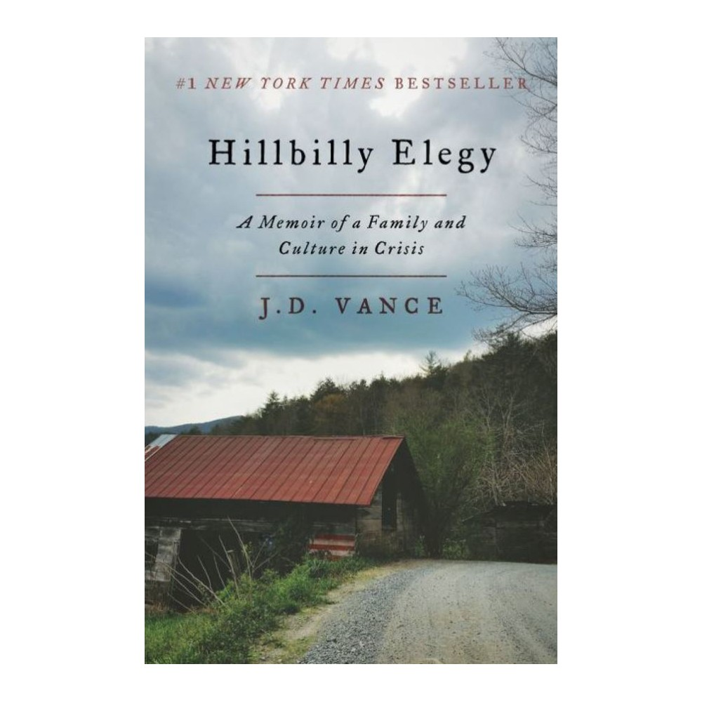 Hillbilly Elegy A Memoir Of A Family And Culture In Crisis J D Vance By J D Vance Hardcover In 2020 Hillbilly Elegy Elegy Hillbilly