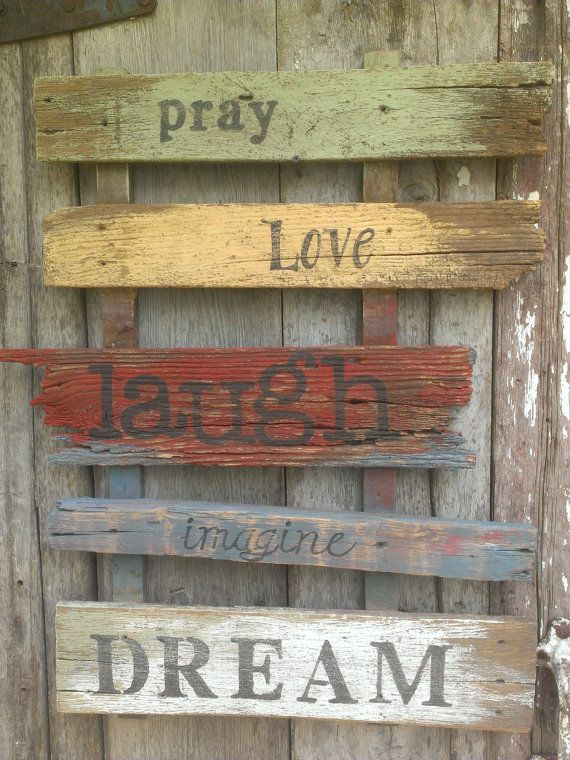 Old Barnwood Sign Pray Love Laugh Imagine Etsy Barn Wood Signs Barn Wood Crafts Barn Wood Projects