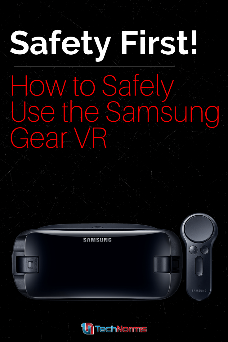 How to Safely Use Samsung Gear VR (or Any VR!) | Gadgets