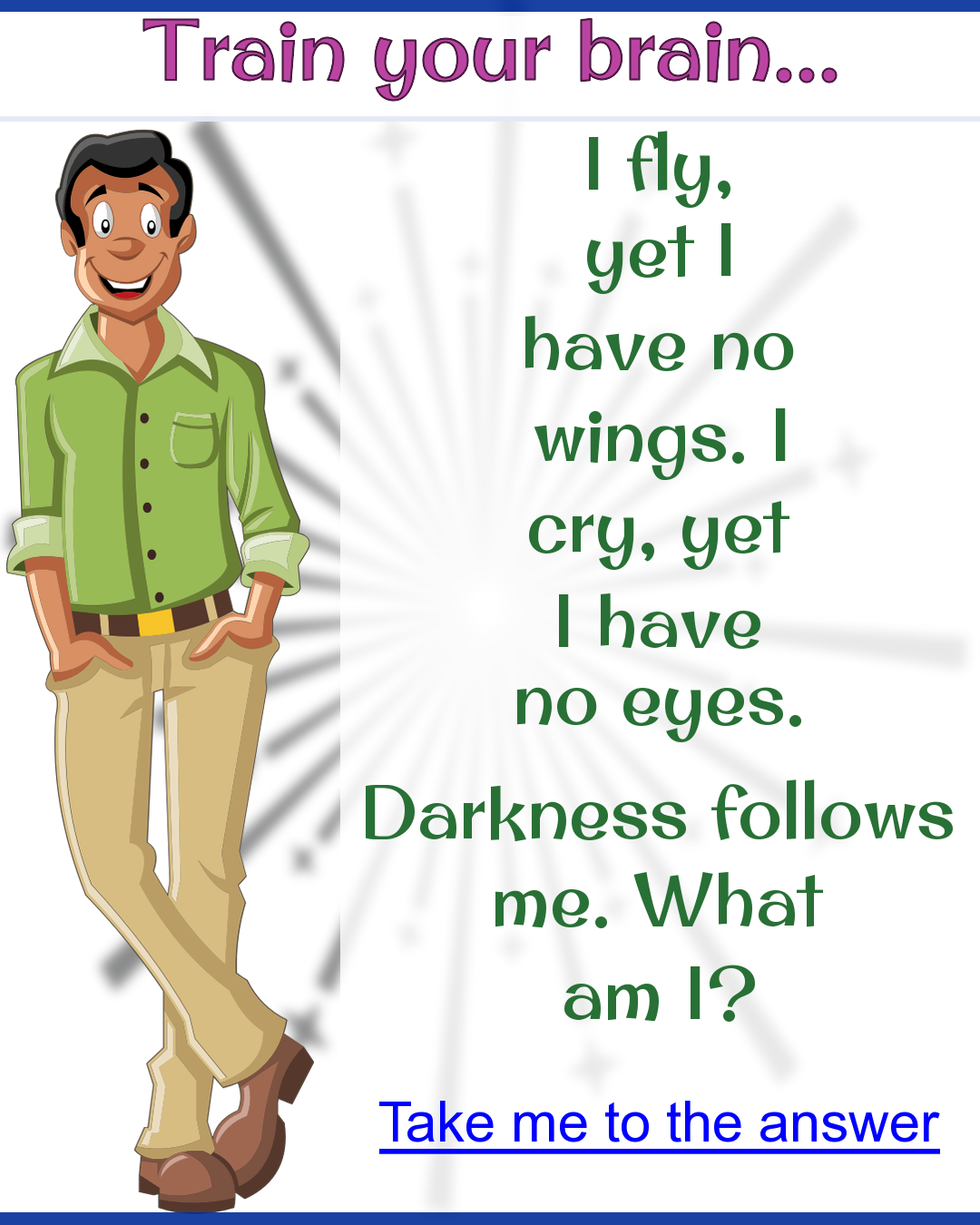 What am I? A flying riddle Really hard riddles, Hard