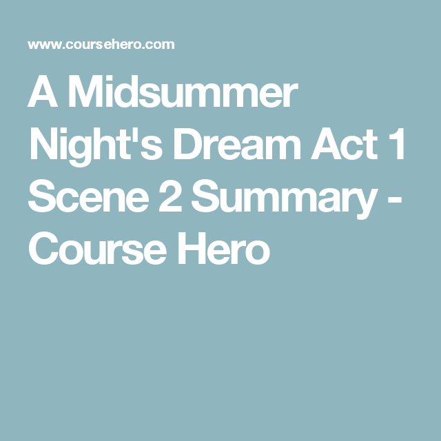 A Midsummer Nights Dream Act 1 Scene 2 Summary