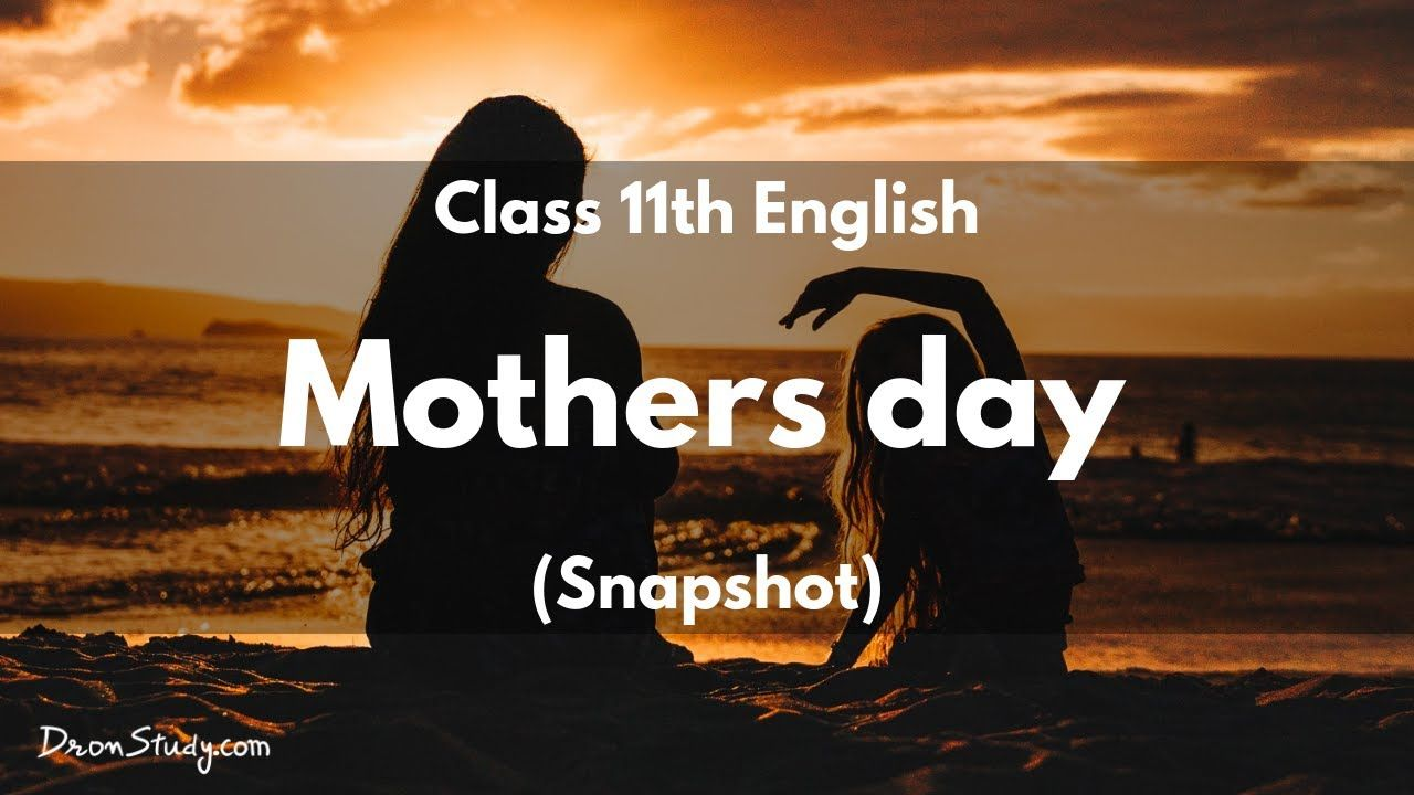 Fabuluous Video For Mother Mothers Day Snapshot Class 11 Xi English Video Lecture In English Cbseenglish Class11 Clas Mothers Day Decor Lecture English