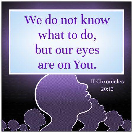 II Chronicles 20:12 | Bible - Faith - Scripture | Faith