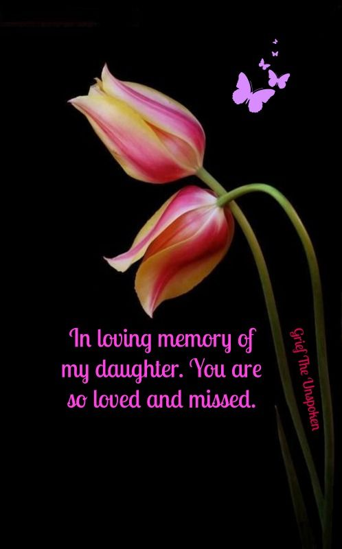 In Loving Memory Of My Daughter You Are So Loved And Missed