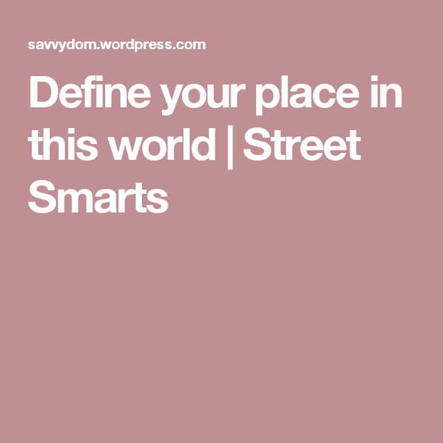 Define Your Place In This World World Street World Places