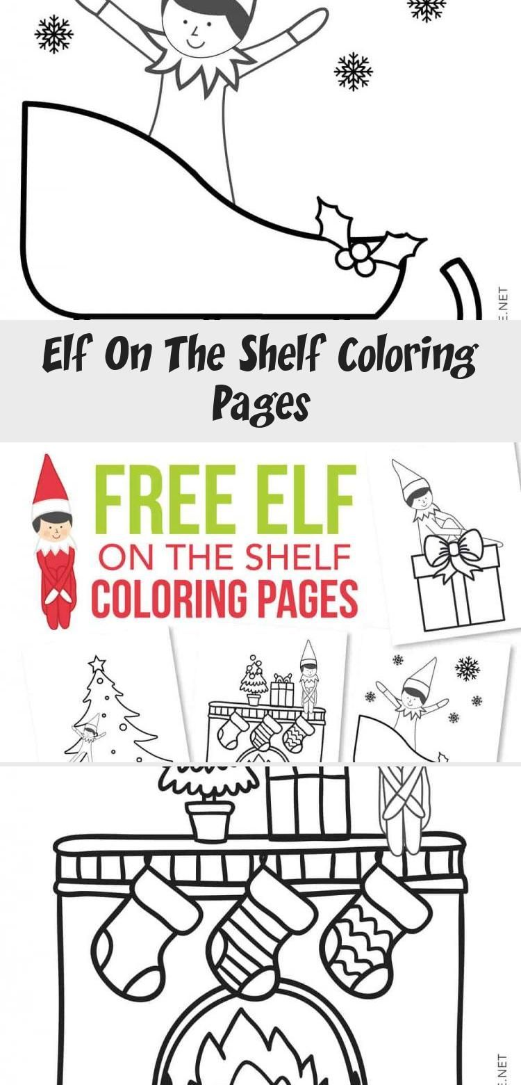 Elf On The Shelf Coloring Pages Recipes Ideas Coloring Pages Free Christmas Coloring Pages Cute Kids Crafts