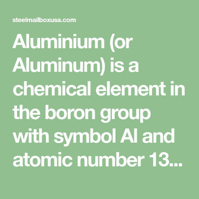 Aluminium Or Aluminum Is A Chemical Element In The Boron Group