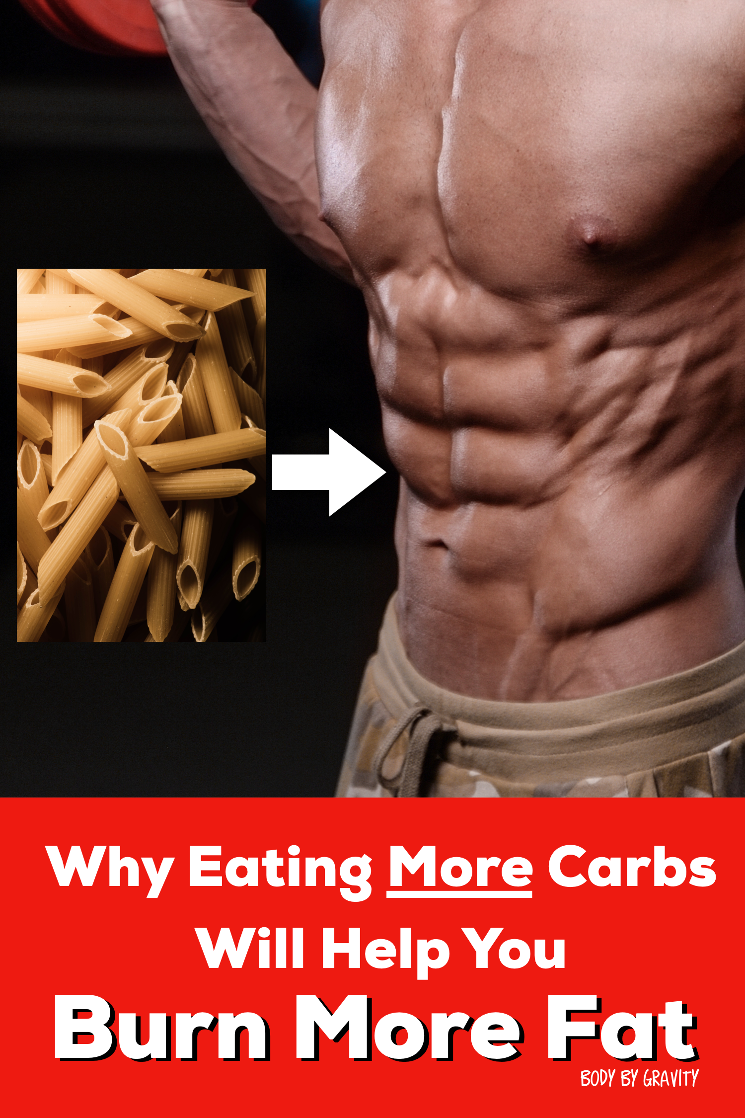 Why Eating More Carbs Will Help You Burn More Fat