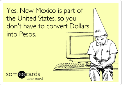 Funny Somewhat Topical Ecard Yes New Mexico Is Part Of The - Is new mexico part of the united states