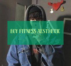 Boy Fitness aesthetic #Fitness #aesthetic