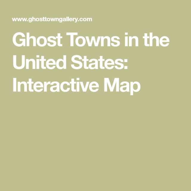 Map of ghost towns in the us