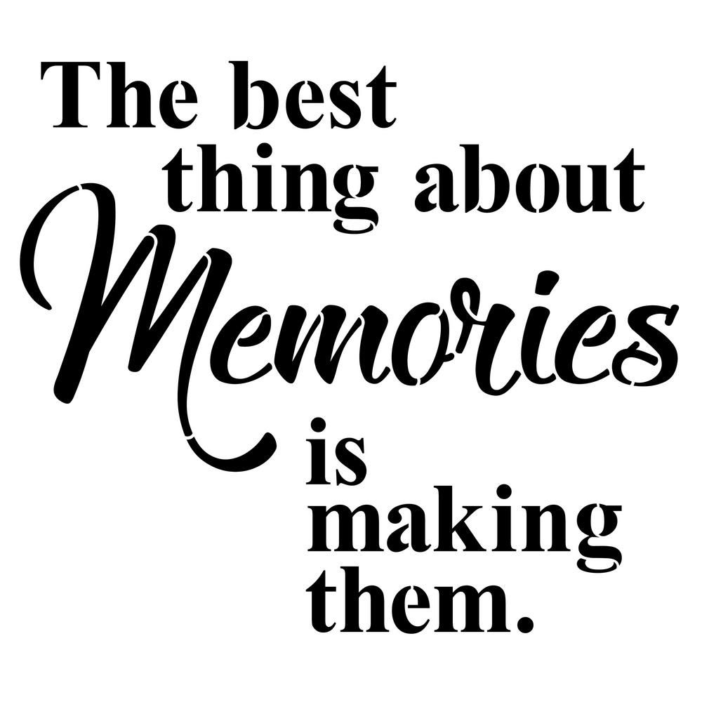 Designer Stencils Making Memories Saying Stencil 10 Mil Plastic In 2020 Making Memories Quotes Memories Quotes Motivational Quotes For Women