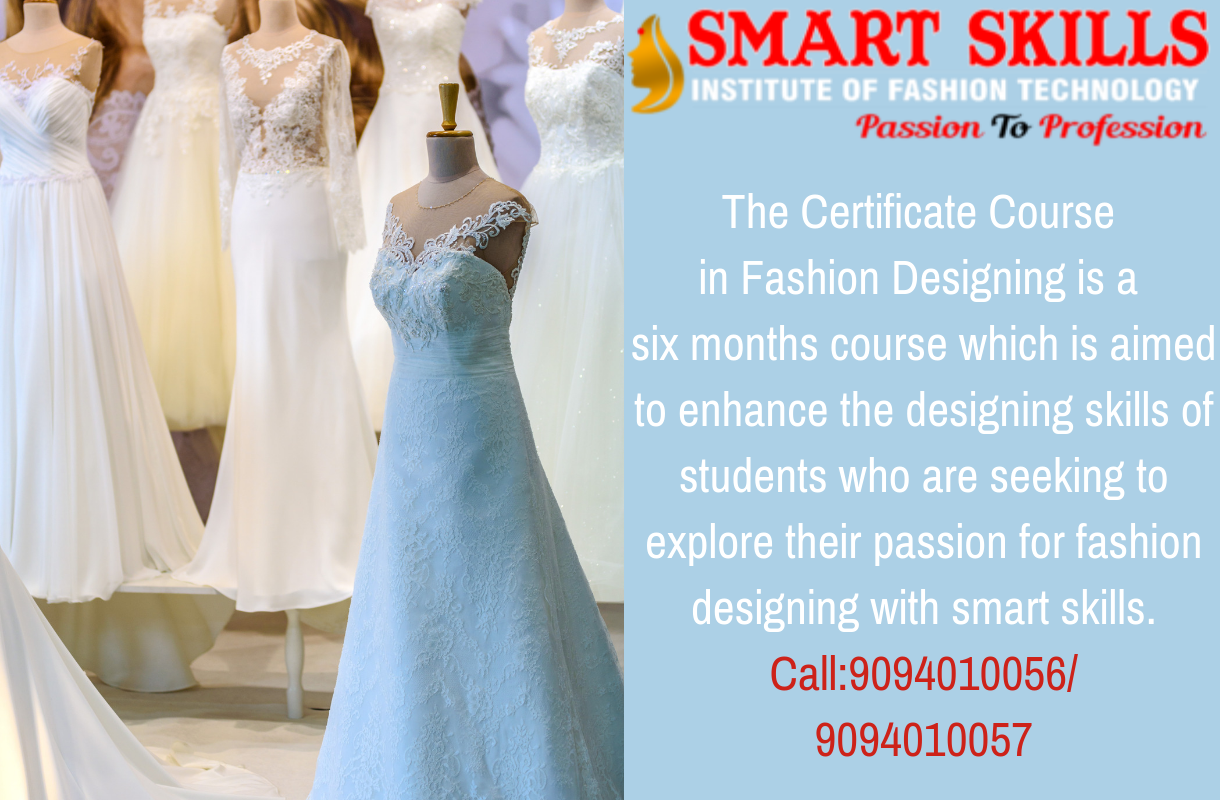 The Certificate Course In Fashion Designing Technology Fashion Fashion Design Diploma In Fashion Designing