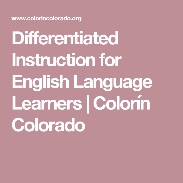 Differentiated Instruction For English Language Learners Colorn