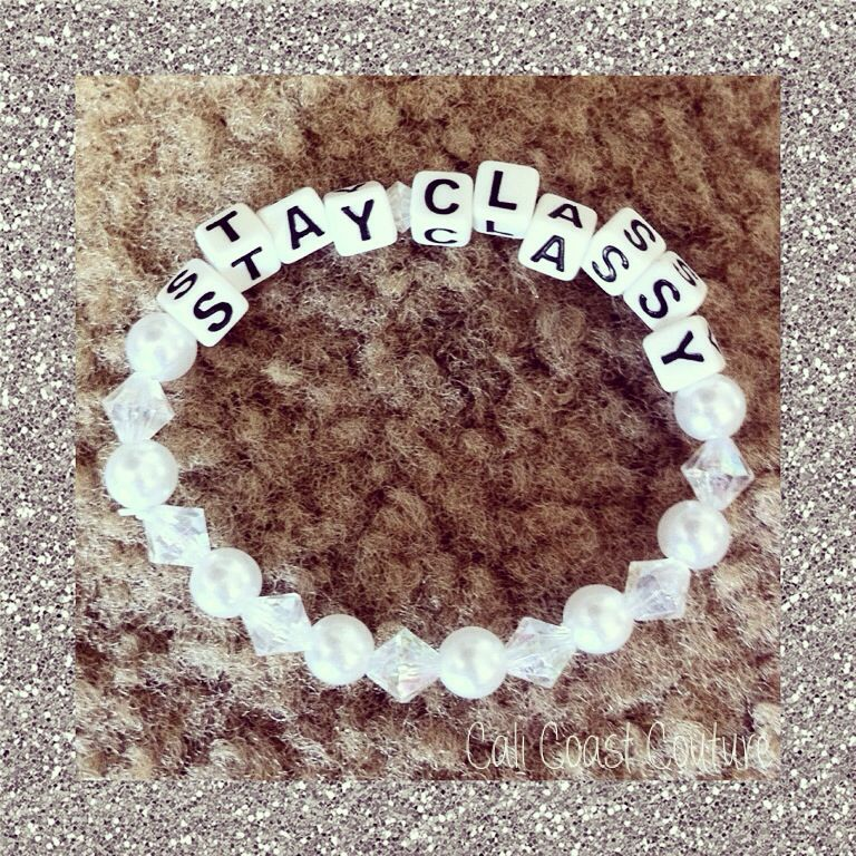 Stay Classy Fancy Kandi Single by Cali Coast Couture. To order contact calicoastcouture@gmail.com