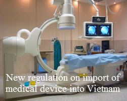 New regulation on import of medical device into Vietnam