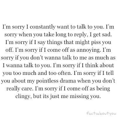 i'm sorry if i come off as being clingy   LOVE ideas   Sorry quotes