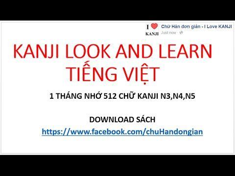 KANJI LOOK AND LEARN - Cách nhớ 512 từ KANJI N3-N4-N5 trong 1 tháng