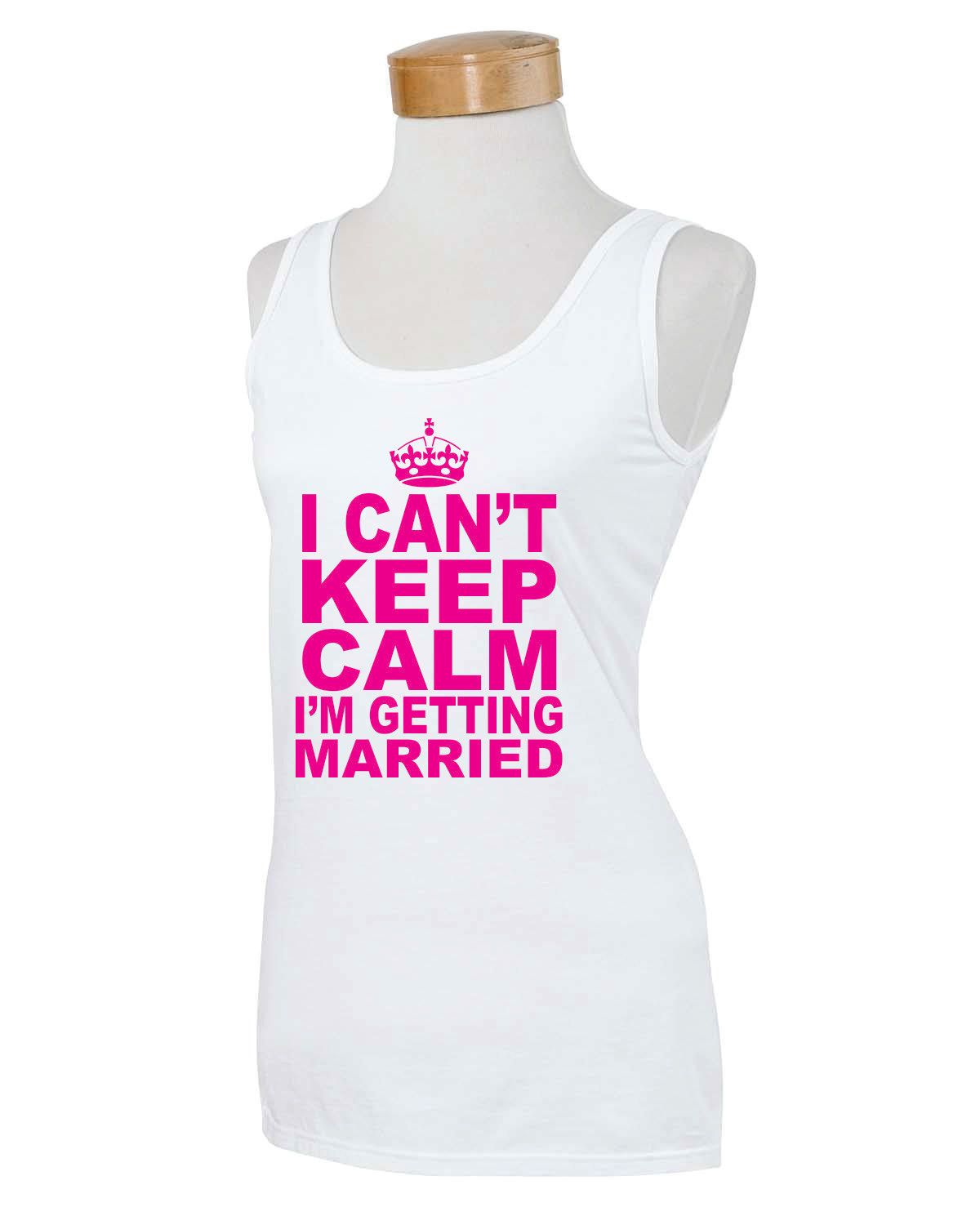 I cant keep calm im getting married tank top by