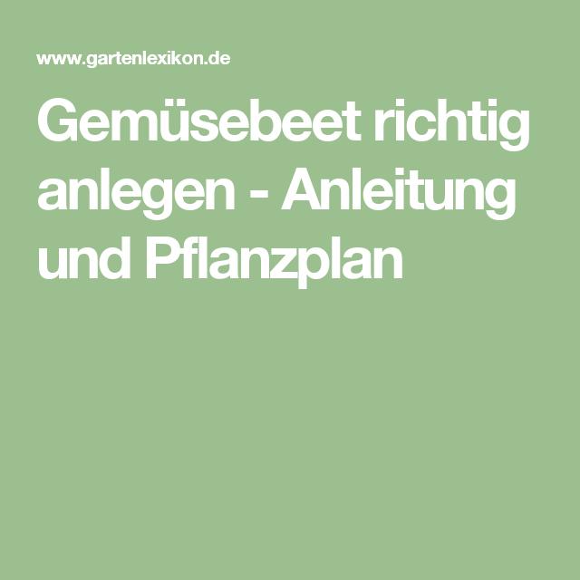 Gemüsebeet Richtig Anlegen - Anleitung Und Pflanzplan | Gemüsebeet ... Im Herbst Ein Gemusebeet Anlegen