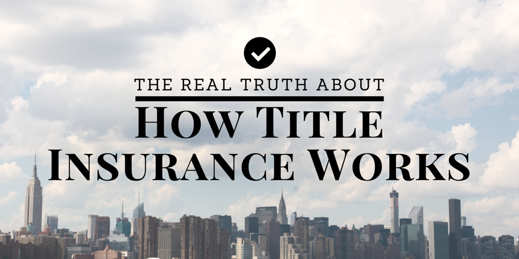 What is Title Insurance? The Real Truth About How Title ...