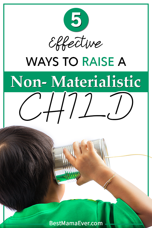How to Raise a Non-Materialistic Child: 5 Effective Ways ...