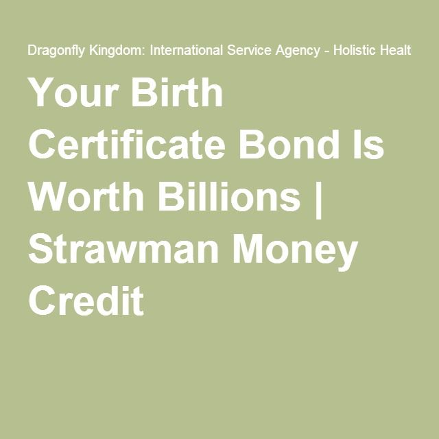 Your Birth Certificate Bond Is Worth Billions Strawman Money