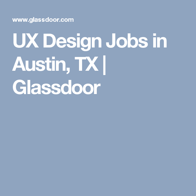Ux Design Jobs In Austin Tx  Glassdoor  Ux  Jobs