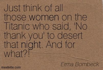 Funny Women Diet Quotes Erma Bombeck Quotes And Sayings Erma Bombeck Quotes Birthday Quotes Funny Birthday Quotes