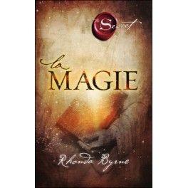 La Magie - The Secret - Rhonda Byrne. Rhonda Byrne nous
