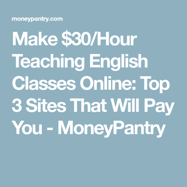 Make $30/Hour Teaching English Classes Online: Top 3 Sites That Will Pay You - MoneyPantry