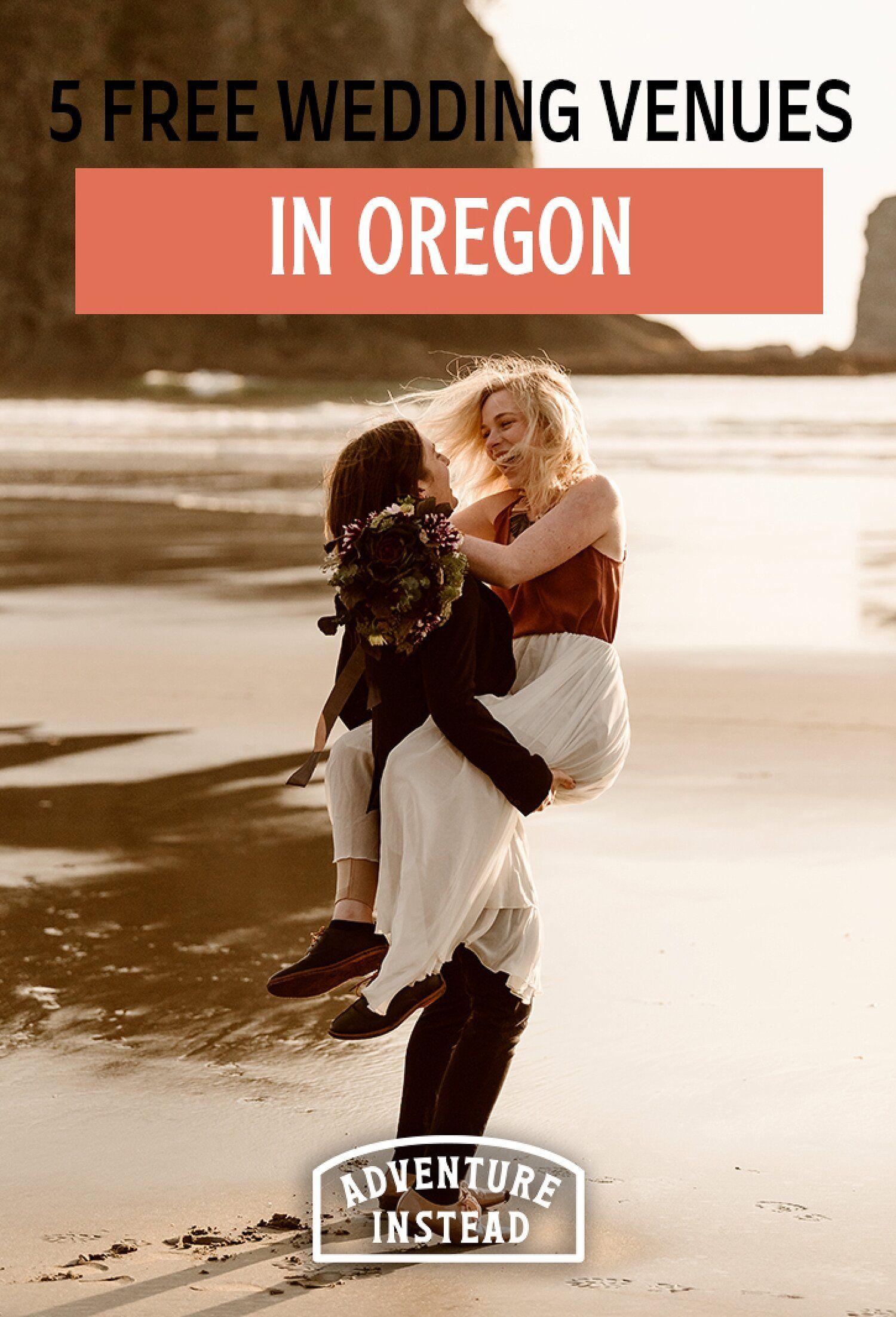 5 Free Or Mostly Free Wedding Venues In Oregon In 2020 Free Wedding Venues Wedding Venues Oregon Oregon Beach Wedding