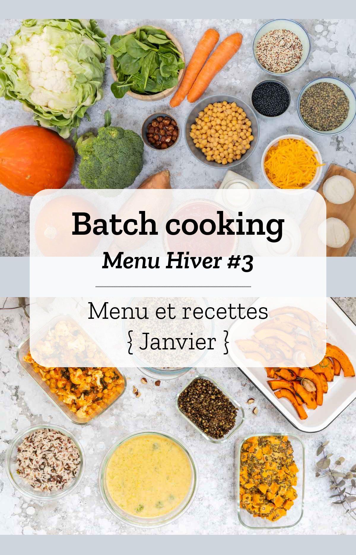 Batch cooking Hiver #3 – Mois de Janvier – Semaine 2 {Menu 100% végétarien}