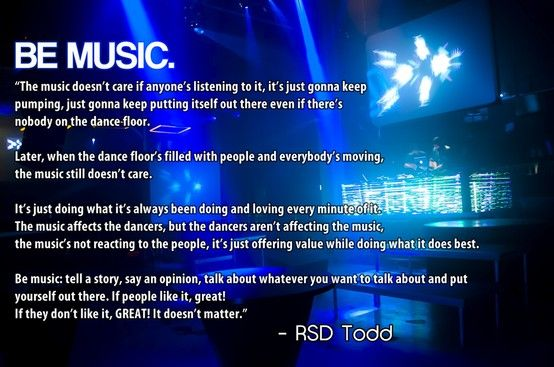 Be music todd from real social dynamics quotes life rsd quotes todd from real social dynamics quotes life malvernweather Images