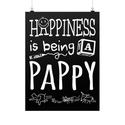 """Happiness is Being a Pappy!"" Fine Art Poster"