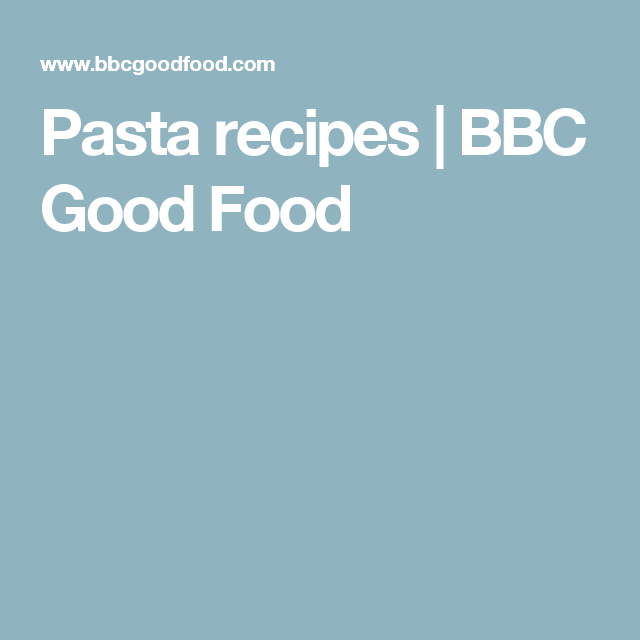 Pasta recipes bbc good food pasta food recipes pinterest pasta recipes bbc good food pasta food recipes pinterest pasta food pasta and food forumfinder Choice Image