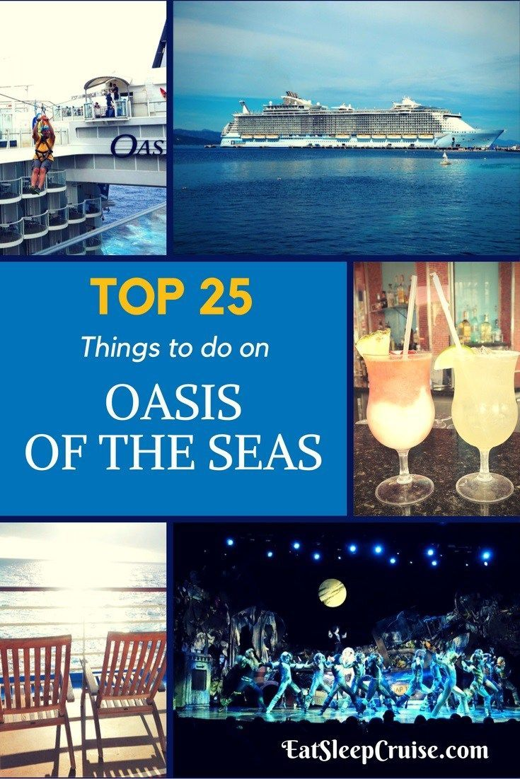 25 Things to Do on Oasis of the Seas Top 25 Things to Do on Oasis of the Seas- How many of these have you done?Top 25 Things to Do on Oasis of the Seas- How many of these have you done?