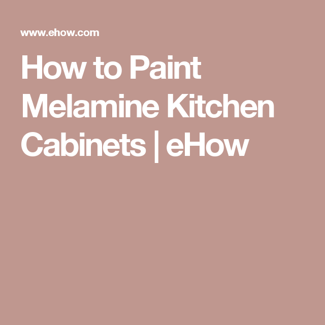 How To Paint Melamine Kitchen Cabinets Ehow Metal