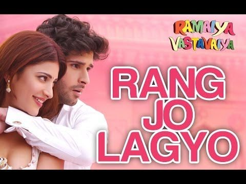 Rang Jo Lagyo Official Song Video - Ramaiya Vastavaiya - Girish Kumar,  Shruti Haasan - Atif & Shreya | Songs, Latest video songs, Bollywood music  videos