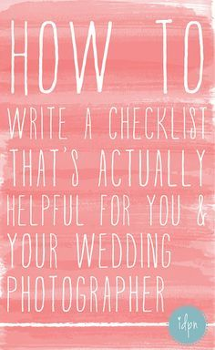 How to write a checklist thats actually helpful for you and your wedding photographer