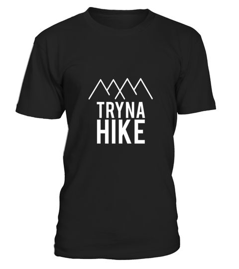 """# Tryna Hike T-shirt .  100% Printed in the U.S.A - Ship Worldwide*HOW TO ORDER?1. Select style and color2. Click """"Buy it Now""""3. Select size and quantity4. Enter shipping and billing information5. Done! Simple as that!!!Tag: hiking, hiker, moutain, climber, outdoorsy, nature, backpacker, climbing, campfire, wander, trending, top selling"""