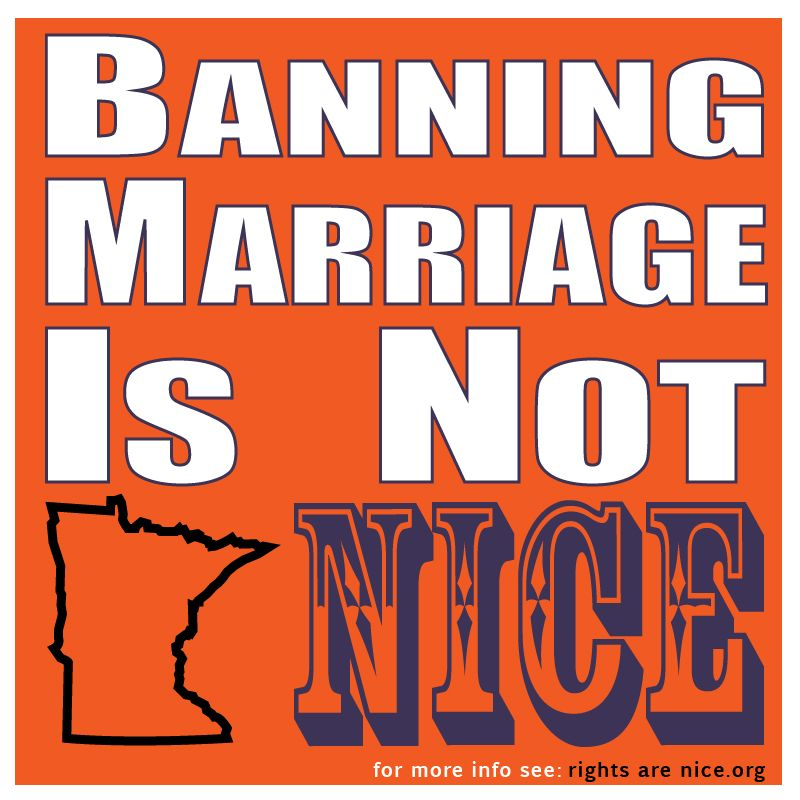 Banning marriage is not Minnesota Nice!  rightsarenice.org