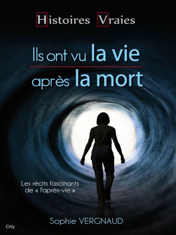 Ils Ont Vu La Vie Apres La Mort Ebook La Vie Psychology Facts Ebook