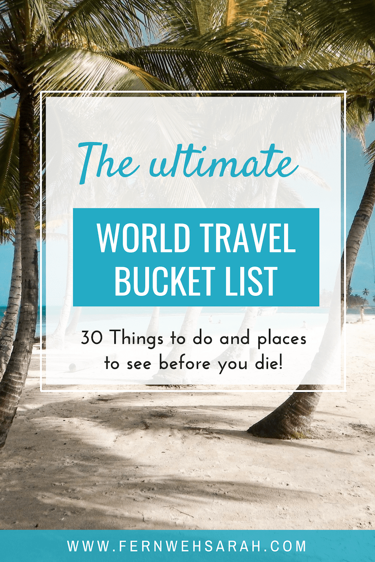 The Ultimate World Travel Bucket List #traveldestinations