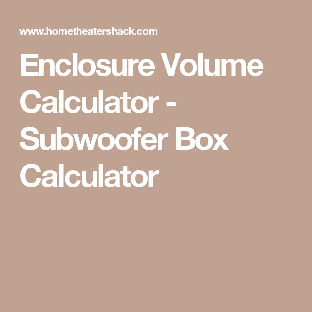Speaker Wire Calculator | Enclosure Volume Calculator Subwoofer Box Calculator Save For Me