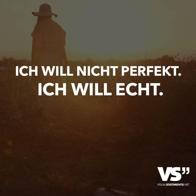 Ich Will Nicht Perfekt Ich Will Echt Leben Visual Statements